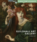 Guildhall Art Gallery: Director's Choice Cover Image