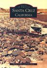 Santa Cruz, California (Images of America (Arcadia Publishing)) Cover Image