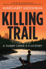 Killing Trail: A Timber Creek K-9 Mystery Cover Image