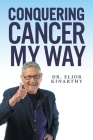 Conquering Cancer My Way Cover Image