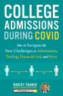 College Admissions During COVID: How to Navigate the New Challenges in Admissions, Testing, Financial Aid, and More (College Admissions Guides) Cover Image
