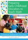 Preparing Early Childhood Educators to Teach Math: Professional Development That Works Cover Image