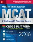 McGraw-Hill Education MCAT: 2 Full-Length Practice Tests 2016, Cross-Platform Edition Cover Image