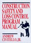 Construction Safety and Loss Control Program Manual [With Companion Diskette] Cover Image