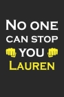 No One Can Stop You Lauren: Personalized Blank Lined Notebook Journal, Motivational Quote Notebook, Motivational Birthday Gift For A Girl Or Woman Cover Image