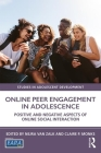 Online Peer Engagement in Adolescence: Positive and Negative Aspects of Online Social Interaction (Studies in Adolescent Development) Cover Image