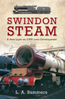 Swindon Steam: A New Light on GWR Loco Development Cover Image