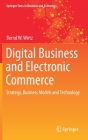 Digital Business and Electronic Commerce: Strategy, Business Models and Technology (Springer Texts in Business and Economics) Cover Image