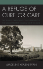 A Refuge of Cure or Care: The Sensory Dimensions of Confinement at the Worcester State Hospital for the Insane Cover Image