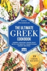 The Ultimate Greek Cookbook: Greek Cooking Made Easy with Authentic Traditional Greek Recipes Cover Image