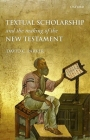 Textual Scholarship and the Making of the New Testament: The Lyell Lectures, Oxford Cover Image