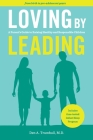 Loving by Leading: A Parent's Guide to Raising Healthy and Responsible Children Cover Image