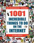 1001 Incredible Things to Do on the Internet Cover Image