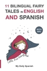 11 Bilingual Fairy Tales in Spanish and English: Improve your Spanish or English reading and listening comprehension skills Cover Image