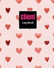 Client Log Book: Perfect Book track organizer for Record Data Client list to keep Customer information profile about guest or patient: Cover Image