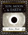 Sun, Moon and Earth (Wooden Books) Cover Image