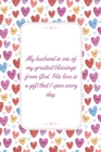 My Husband Is One Of My Greatest Blessings From God: This Notebook is A Perfect Watercolor Floral Cover Husband Valentines Day Gifts Birthday Gifts An Cover Image