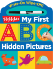 Write-On Wipe-Off My First ABC Hidden Pictures (Highlights My First Write-On Wipe-Off Board Books) Cover Image