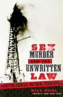 Sex, Murder, and the Unwritten Law: Courting Judicial Mayhem, Texas Style (American Liberty and Justice) Cover Image