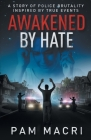 AWAKENED BY HATE A story of police brutality inspired by true events Cover Image