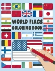 World Flags: Coloring Book: A great geography gift for kids and adults: Color in flags for all countries of the world with color gu Cover Image