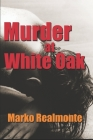 Murder at White Oak: White Oak Mysteries (Book 1) Cover Image