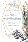 The Art of Wayfinding: Discover Your Inner Guide on & Off the Mat Cover Image