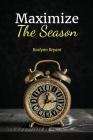 Maximize the Season Cover Image