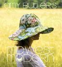 Amy Butler's Midwest Modern: A Fresh Design Spirit for the Modern Lifestyle Cover Image