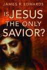 Is Jesus the Only Savior? Cover Image