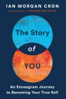 The Story of You: An Enneagram Journey to Becoming Your True Self Cover Image
