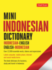 Mini Indonesian Dictionary: Indonesian-English / English-Indonesian; Over 12,000 Essential Words, Idioms and Expressions (Tuttle Mini Dictionary) Cover Image