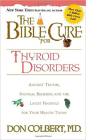 The Bible Cure for Thyroid Disorders: Ancient Truths, Natural Remedies and the Latest Findings for Your Health Today (New Bible Cure (Siloam)) Cover Image