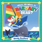 Where, Oh Where, Is Barnaby Bear? Cover Image