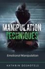 Manipulation Techniques: Emotional Manipulation Cover Image