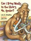 Can I Bring Woolly to the Library, Ms. Reeder? (Prehistoric Pets #2) Cover Image