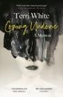Coming Undone: A Memoir Cover Image