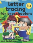 Letter Tracing For Preschoolers And Toddlers Ages 2-6: Homeschool For Girls And Boys - Cute Practice Workbook - Handwriting Alphabet - Fun And Learnin Cover Image