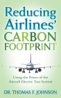 Reducing Airlines' Carbon Footprint: Using the Power of the Aircraft Electric Taxi System Cover Image