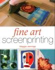 Fine Art Screenprinting Cover Image