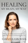 Healing My Brain, My Way - Part 1: Life with a brain injury and Chronic Fatigue Syndrome (ME/CFS) Cover Image