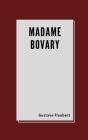 Madame Bovary by Gustave Flaubert Cover Image