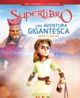 Una Aventura Gigantesca / A Giant Adventure: David Y Goliat (Superbook) Cover Image