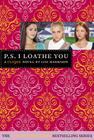 P.S. I Loathe You (The Clique #10) Cover Image