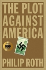 The Plot Against America: A Novel Cover Image