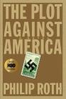 The Plot Against America: A Novel Cover Image