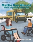 Mattie Has Wheels Rides a Special School Bus Cover Image