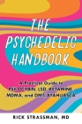 The Psychedelic Handbook: A Step-By-Step Guide to the Transformative Power of Psilocybin, LSD, DMT, Peyote, and More Cover Image