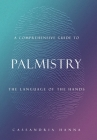 A Comprehensive Guide to Palmistry: The Language of the Hands Cover Image