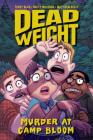 Dead Weight: Murder at Camp Bloom Cover Image